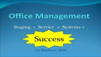 2008 Annual Session - Office Management:  Staging + Service + Systems = Success