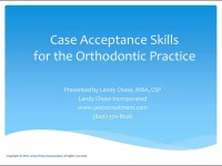 2015 Webinar – Case Acceptance Skills for the Orthodontic Practice