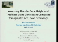 2017 AAO Annual Session - Assessing Alveolar Bone Height and Thickness using Cone Beam Computed Tomography: Are Looks Deceiving? / 3D Imaging in Class III Orthopedic Treatment