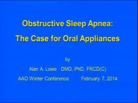 2014 AAO Winter Conf - Point: The Case for Oral Appliances in the Treatment of Sleep Disordered Breathing / Counterpoint: The Case for Maxillomandibular Surgery