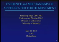 2013 Annual Session - Evidence and Mechanisms for Accelerated Tooth Movement / The Biology of Accelerated Tooth Movement - CE Credits 1.5