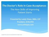 2017 Webinar - The Doctor's Role in Case Acceptance: Key Components of a High-Value Consultation