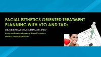 2018 Webinar - Facial Esthetics Oriented Treatment Planning with VTO and TADs