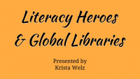Literacy Heroes & Global Libraries