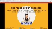 "The ""Fake News"" Problem: Tips, Tricks, & Tools to Use Both in and out of the Classroom"