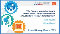 The Power of Manga, Comics, & Graphic Novels through the Lens of the AASL Standards Frameworks for Learners
