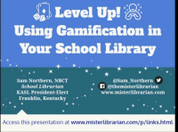Level Up! Using Gamification in Your School Library