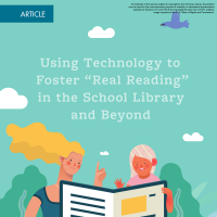 "Using Technology to Foster ""Real Reading"" in the School Library and Beyond (Volume 48, No. 1, pgs 54-60)"