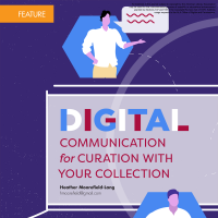 Digital Communication for Curation with Your Collection (Volume 48, No. 2, pgs 30-33)