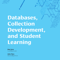 Databases, Collection Development, and Student Learning (Volume 48, No. 2, pgs 16-23)