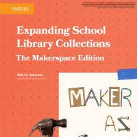 Expanding School Library Collections: The Makerspace Edition (Volume 48, No. 2, pgs 8-14)