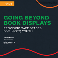 Going beyond Book Displays: Providing Safe Spaces for LGBTQ Youth (Volume 48, No.3, pgs 10-17)