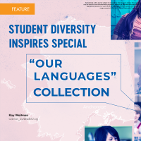 "Student Diversity Inspires Special ""Our Languages"" Collection (Volume 48, No.3, pgs 32-39)"