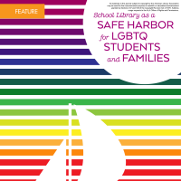 School Library as a Safe Harbor for LGBTQ Students and Families (Volume 48, No.3, pgs e1-6)