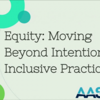 Equity: Moving Beyond Intention to Inclusive Practice