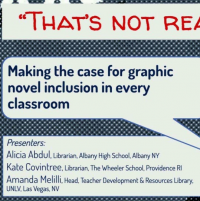 """That's Not Real Reading"": Making the Case for Graphic Novel Inclusion in Every Classroom"