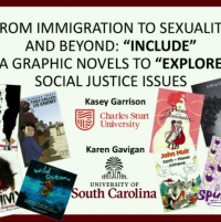 "From Immigration to Sexuality and Beyond: ""Include"" Graphic Novels to ""Explore"" Social Justice Issues"