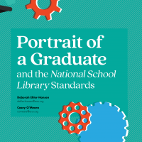Portrait of a Graduate and the National School Library Standards (Volume 47, No. 5, pgs 22-29)