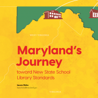 Maryland's Journey toward New State School Library Standards (Volume 47, No. 5, pgs 72-77)