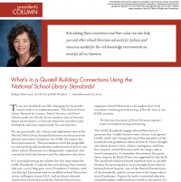 President's Column: What's in a Quote? Building Connections Using the National School Library Standards! (Volume 47, No. 5, pgs 4-5)