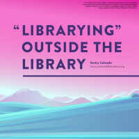 """Librarying"" Outside the Library (Volume 47, No. 4, pgs 36-43)"
