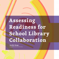 Assessing Readiness for School Library Collaboration (Volume 47, No. 3, pgs 24-31)