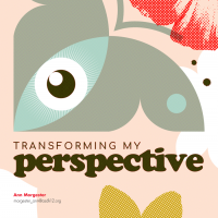 Transforming My Perspective (Volume 47, No. 2, pgs 22-27)