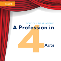 School Librarianship: A Profession in Four Acts (Volume 47, No. 2, pgs 48-54)