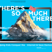 There's So Much There! Helping Kids Conquer the Internet and Save Democracy (Volume 47, No. 1, pgs 24-30)