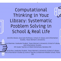 Computational Thinking in Your Library: Systematic Problem Solving in School & Real Life