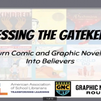 Addressing the Gatekeepers: How to Turn Comic and Graphic Novel Skeptics into Believers