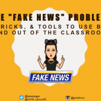 """The """"Fake News"""" Problem: Tips, Tricks, & Tools to Use Both in and out of the Classroom"""