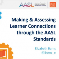 Making & Assessing Learner Connections through the AASL Standards