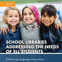 School Libraries Addressing the Needs of ELL Students (Volume 46, No.4, pgs 60-65)