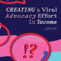 Creating a Viral Advocacy Effort in Tacoma (Volume 48, No.3, pgs 8-13)