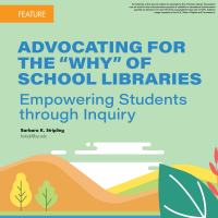 "Advocating for the ""Why"" of School Libraries (Volume 48, No.4, pgs 14-20)"