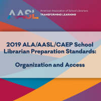 2019 ALA/AASL/CAEP School Librarian Preparation Standards: Organization and Access