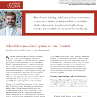 President's Column: School Libraries—Time Capsules or Time Travelers? (Volume 46, No. 1, pgs 4-5)