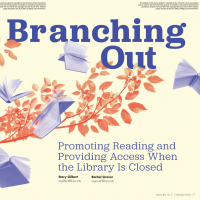 Branching Out: Promoting Reading and Providing Access When the Library Is Closed (Volume 48, No.5, pgs 16-23)