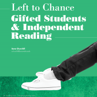 Left to Chance: Gifted Students and Independent Reading (Volume 48, No.5, pgs 24-31)