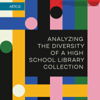 Analyzing the Diversity of a High School Library Collection (Volume 48, No.5, pgs 48-53)
