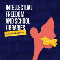 Intellectual Freedom and School Libraries: A Practical Application (Volume 49, No.1, pgs 18-23)