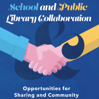 School and Public Library Collaboration: Opportunities for Sharing and Community Connections (Volume 49, No.1, pgs 40-44)