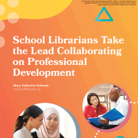 School Librarians Take the Lead Collaborating on Professional Development (Volume 49, No.2, pgs 10-18)