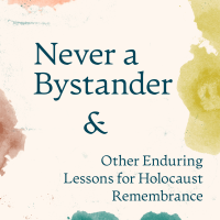 Never a Bystander and Other Enduring Lessons for Holocaust Remembrance (Volume 49, No.2, pgs 44-51)