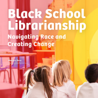Black School Librarianship: Navigating Race and Creating Change (Volume 49, No.4, pgs 10-16)
