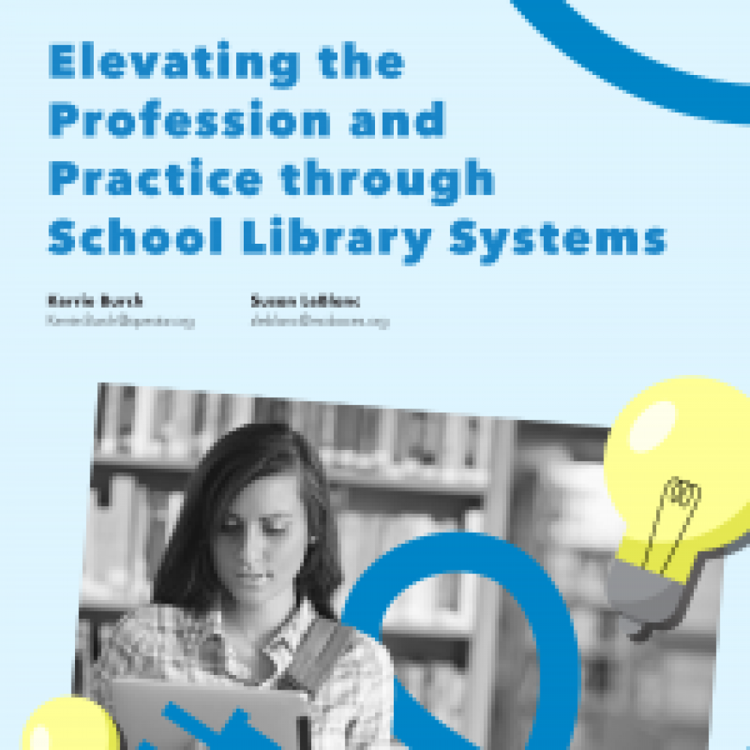 Elevating the Profession and Practice through School Library Systems (Volume 49, No.5, pgs 38-43)