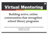 Virtual Mentoring: Building Active Online Communities That Strengthen School Library Programs