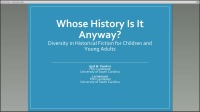 Whose History is it Anyway?: Diversity in Children's and Young Adult Historical Fiction