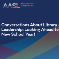 Conversations About Library Leadership: Looking Ahead to the New School Year!